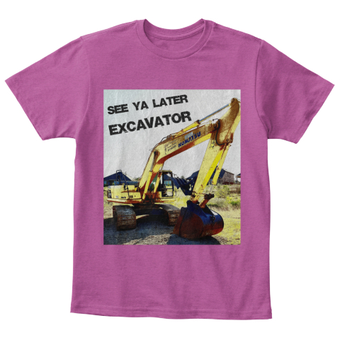 Teespring_See Ya Later Excavator Shirt_Kids